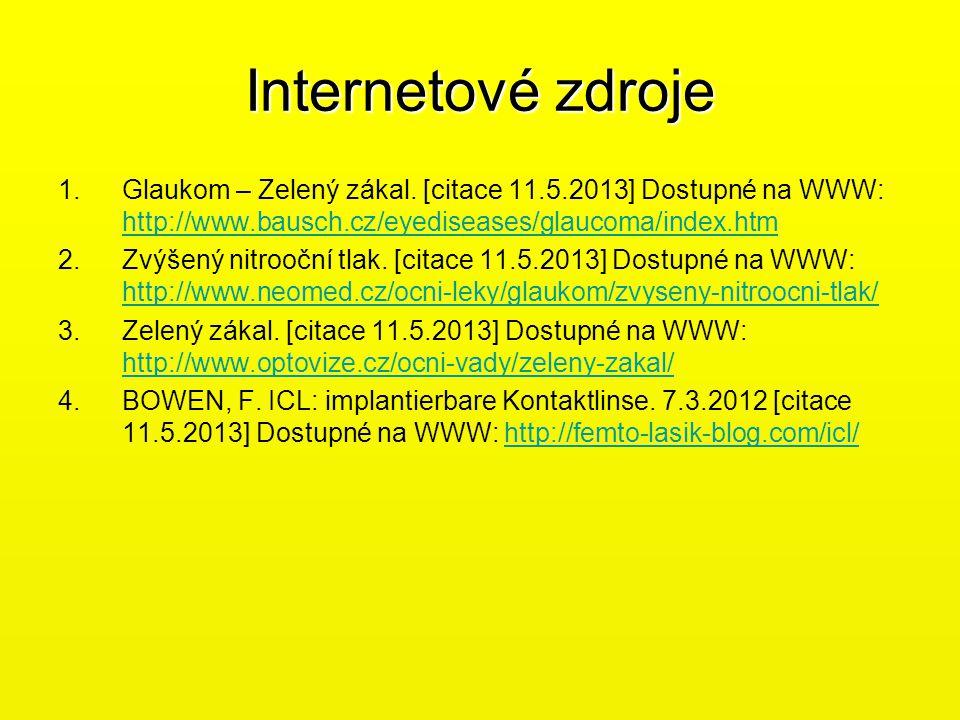 Internetové zdroje Glaukom – Zelený zákal. [citace 11.5.2013] Dostupné na WWW: http://www.bausch.cz/eyediseases/glaucoma/index.htm.